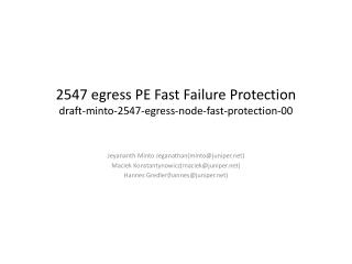 2547 egress PE Fast Failure Protection draft-minto-2547-egress-node-fast-protection-00