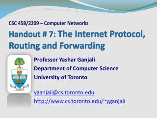 Handout # 7:  The Internet Protocol, Routing and Forwarding