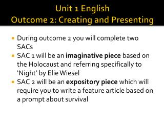 Unit 1  English  Outcome 2: Creating  and  Presenting