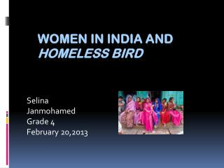 women in India and  homeless bird