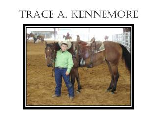 TRACE A. KENNEMORE