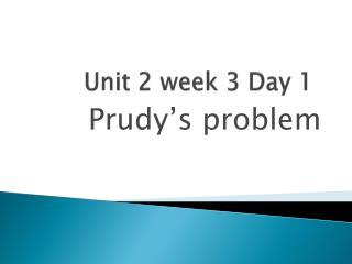 Unit 2 week 3 Day 1