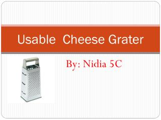 Usable   C heese  G rater