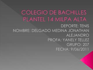 COLEGIO DE BACHILLES PLANTEL 14 MILPA ALTA