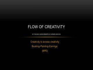 Flow of Creativity By Rachel muehlenberg & carsen machin