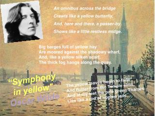 Big barges full of yellow hay Are moored against the shadowy wharf,