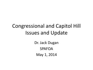 Congressional and Capitol Hill  Issues  and U pdate