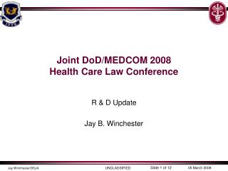 Joint DoD/MEDCOM 2008  Health Care Law Conference