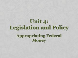 Unit 4: Legislation and Policy