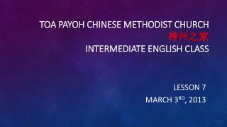 Toa  Payoh  Chinese Methodist church 神州之家  Intermediate English Class