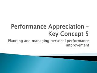Performance Appreciation � Key Concept 5