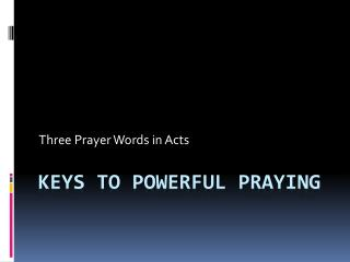 Keys to POWERFUL Praying