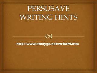 PERSUSAVE WRITING HINTS