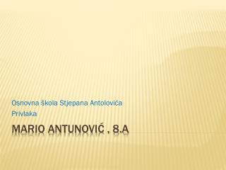 Mario Antunović , 8.a