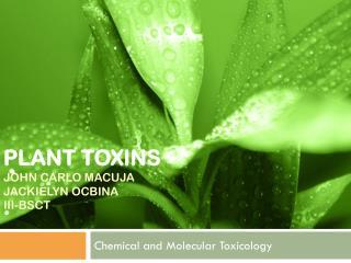 Plant toxins John Carlo  Macuja Jackielyn Ocbina III-BSCT