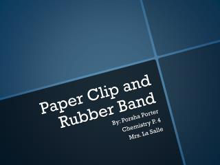 Paper Clip and Rubber Band