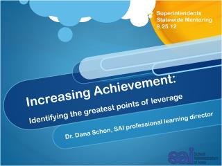 Increasing  Achievement: Identifying the  greatest points  of leverage