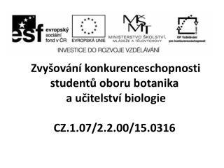 Zvyšování konkurenceschopnosti studentů oboru botanika  a učitelství biologie