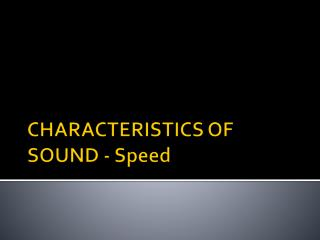 CHARACTERISTICS OF SOUND - Speed