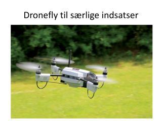 Dronefly  til særlige indsatser