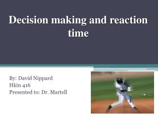 Decision making and reaction time
