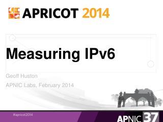 Measuring IPv6