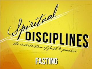 "the Discipline of  ""Fasting"""