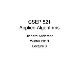 CSEP 521 Applied Algorithms