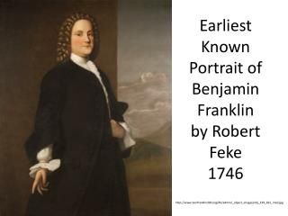 Earliest Known Portrait of Benjamin Franklin by Robert Feke 1746