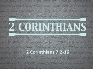 2 Corinthians 7:2-16