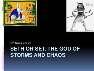 Seth or set, the God of storms and Chaos