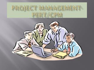 PROJECT MANAGEMENT-PERT/CPM