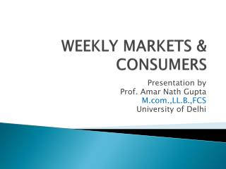 WEEKLY MARKETS & CONSUMERS