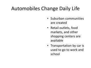 Automobiles  C hange Daily Life