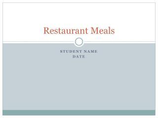 Restaurant Meals