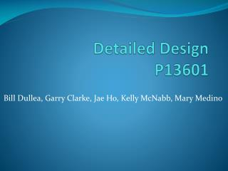 Detailed Design P13601