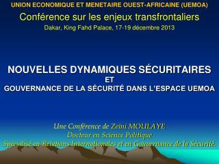 UNION ECONOMIQUE ET MENETAIRE OUEST-AFRICAINE (UEMOA) Conférence sur les enjeux transfrontaliers