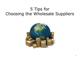 5 Tips for Choosing the Wholesale Suppliers