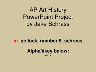 AP Art History  PowerPoint Project by Jake  Schrass