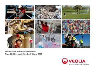 Présentation Veolia Environnement Stage EDD Rectorat - Vendredi 03 mai 2013