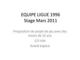 EQUIPE LIGUE 1996 Stage Mars 2011