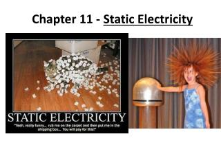 Chapter 11 -  Static Electricity