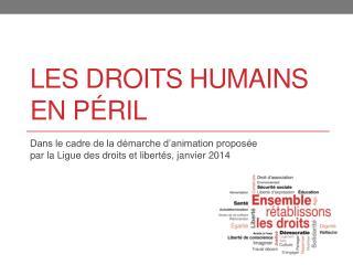 Les droits humains en péril