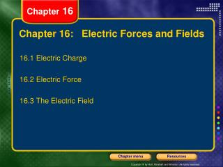 Chapter 16:   Electric Forces and Fields