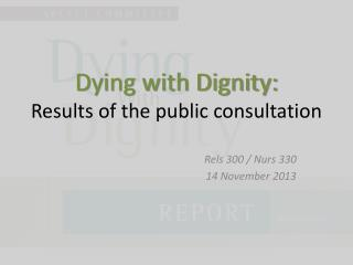 Dying with Dignity: Results of the public consultation