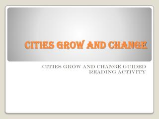 Cities grow and change