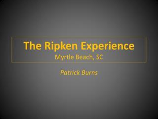 The Ripken Experience Myrtle Beach, SC