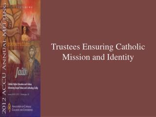 Trustees Ensuring Catholic Mission and Identity