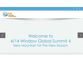 Welcome to 4/14 Window Global Summit 4 New Mountain for The New Season