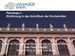Patrologie  I: Einführung in das Schrifttum  der Kirchenväter
